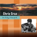 Chris Cruz In My Heart album cover
