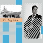 Chris Cruz On My Mind album cover